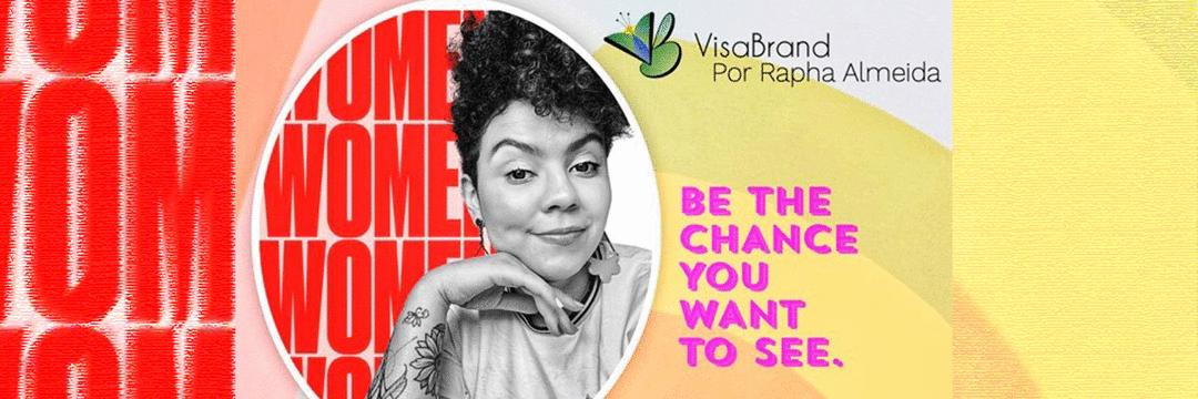 VisaBrand – Para empreendedoras contarem suas histórias livre de padrões
