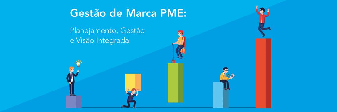 Gestão de Marca PME: Planejamento, Gestão e Visão Integrada